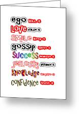Ego Love Smile Gossip Success Jealousy Knowledge Confidence Wisdom Words Quote Pillows Tshirts Curta Greeting Card