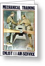 Mechanical Training - Enlist In The Air Service Greeting Card