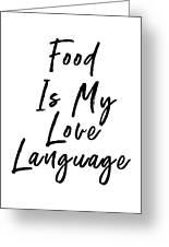 Food Love Language- Art By Linda Woods Greeting Card