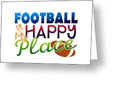 Football Is My Happy Place Greeting Card