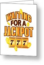 Gambler Waiting For A Jackpot 777 Gambling Fun Greeting Card