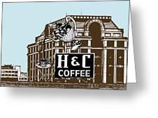 H And C Coffee Sign Roanoke Virginia Greeting Card