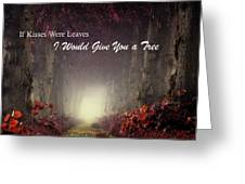 If Kisses Were Leaves, I'd Give You A Tree Greeting Card