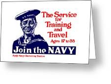 Join The Navy - The Service For Training And Travel Greeting Card