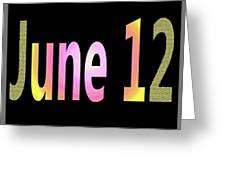 June 12 Greeting Card