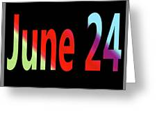 June 24 Greeting Card