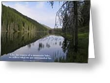 Like The Waters Of A Mountain Lake... Greeting Card