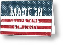Made In Allentown, New Jersey Greeting Card