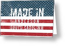 Made In Anderson, South Carolina Greeting Card