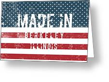 Made In Berkeley, Illinois Greeting Card