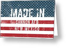 Made In Cannon Afb, New Mexico Greeting Card
