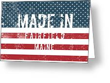 Made In Fairfield, Maine Greeting Card