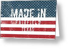 Made In Fairfield, Texas Greeting Card