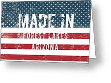 Made In Forest Lakes, Arizona Greeting Card