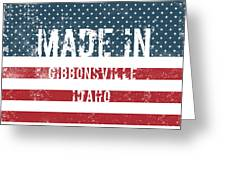 Made In Gibbonsville, Idaho Greeting Card