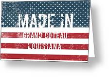Made In Grand Coteau, Louisiana Greeting Card