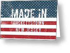 Made In Hackettstown, New Jersey Greeting Card