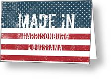 Made In Harrisonburg, Louisiana Greeting Card
