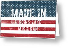 Made In Higgins Lake, Michigan Greeting Card