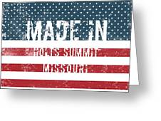 Made In Holts Summit, Missouri Greeting Card
