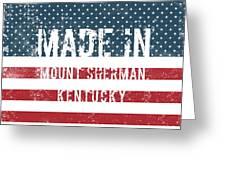 Made In Mount Sherman, Kentucky Greeting Card