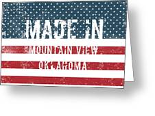 Made In Mountain View, Oklahoma Greeting Card