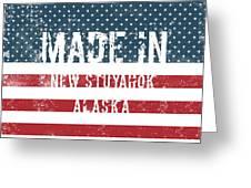 Made In New Stuyahok, Alaska Greeting Card