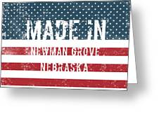Made In Newman Grove, Nebraska Greeting Card