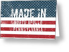 Made In North Apollo, Pennsylvania Greeting Card