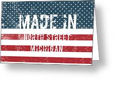 Made In North Street, Michigan Greeting Card