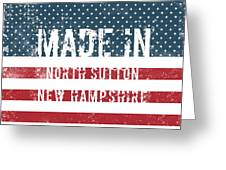 Made In North Sutton, New Hampshire Greeting Card