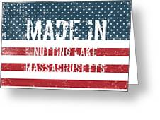 Made In Nutting Lake, Massachusetts Greeting Card