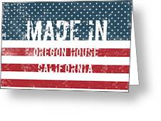 Made In Oregon House, California Greeting Card