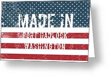 Made In Port Hadlock, Washington Greeting Card