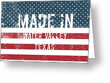 Made In Water Valley, Texas Greeting Card