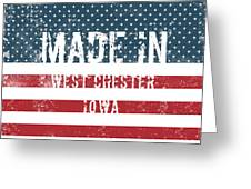 Made In West Chester, Iowa Greeting Card