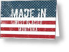 Made In West Glacier, Montana Greeting Card