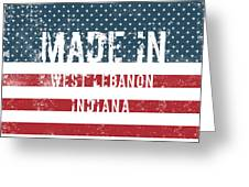 Made In West Lebanon, Indiana Greeting Card