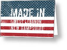 Made In West Lebanon, New Hampshire Greeting Card