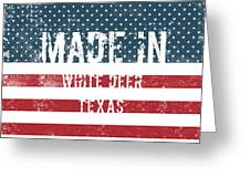 Made In White Deer, Texas Greeting Card