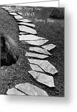 Make Stepping Stones Out Of Stumbling Blocks Greeting Card by Rianna Stackhouse