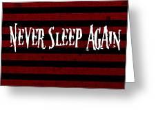 Never Sleep Again Greeting Card