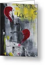 Remember Love Greeting Card