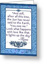 Rumi Quote And Still The Sun Greeting Card