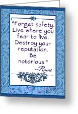 Rumi Quote Be Notorious Greeting Card