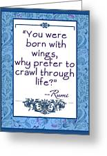 Rumi Quote You Were Born With Wings Greeting Card