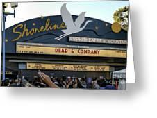 Shoreline Amphitheatre - Dead And Company Greeting Card