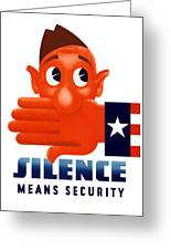 Silence Means Security Greeting Card