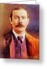 Sir Arthur Conan Doyle, Literary Legend Greeting Card