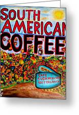 South American Coffee Greeting Card